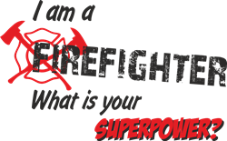 Picture of I am a firefighter. What is your superpower.